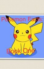 Pokemon Facts: Book One by PokemonTrainerHunter