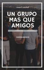 Un grupo más que amigos by DarkBlade800