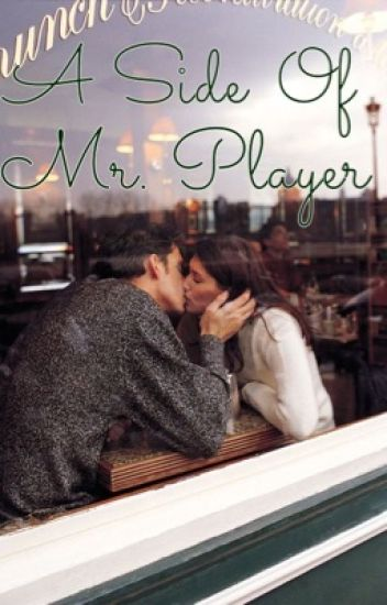 A Side of Mr. Player