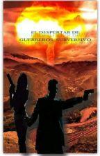 EL DESPERTAR DE GUERREROS: SUBVERSIVO by lucyalexandraweasley