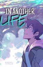 In Another Life ↛ Klance by kla_nce
