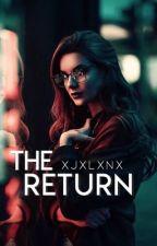 The Return by xjxlxnx