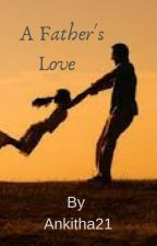 A Father's Love by ankitha21