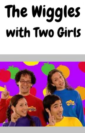 The Wiggles With Two Girls