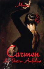 Carmen - Le Théâtre Ambulant by Menteuse08