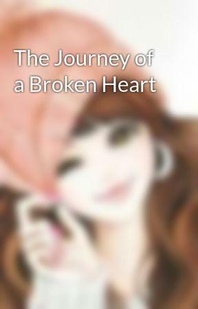 The Journey of a Broken Heart by iamwanderhyme
