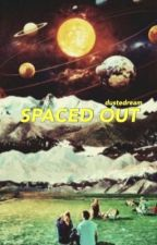 spaced out by dustedream