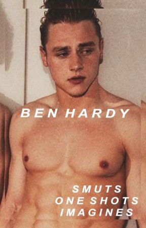 ben hardy ✩ smuts | one shots | imagines by Marvelled_Marvel