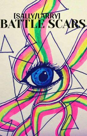 Book 1: BATTLE SCARS [SALLY/LARRY] by beenawalrus