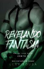 ONLINE TODA NOITE 05: Revelando Fantasia. by LenySousaW