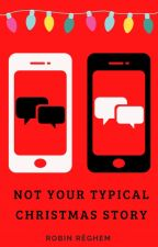Not Your Typical Christmas Story by RobinRgh