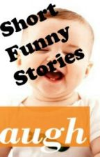Short Funny Stories by jessiebj