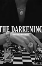 The Darkening  by NNNthesleepyperson