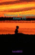 Elemental Telepath(An Xmen FF) DISCOUNTINUED by kate8800