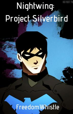 |2| Nightwing: Project Silverbird |Dick Grayson| by FreedomWhistle