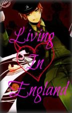 Living In England (Hetalia fanfic. Sequel to Living With England) by Allaania