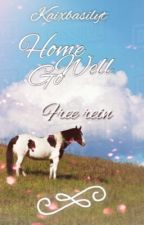 Home Well Go 🌻 / Free Rein {COMPLETED} by KaixBasilyt