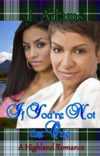 If You're Not the One - A Highland Romance Book Two