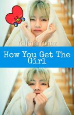 How You Get The Girl 🌸 [KTH] COMPLETA by YalimarYanez