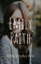 Emily Paith by KnihomolkaKiki