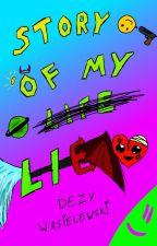 Story Of My  ̶L̶i̶f̶e̶  Lie |Historia Mojego Kłamstwa by Dezyw29