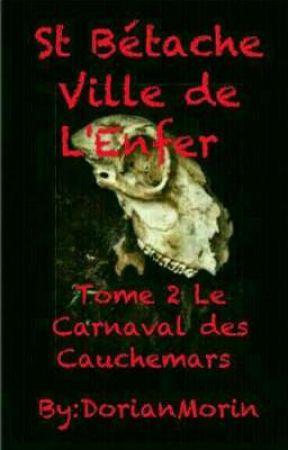 St Betache Ville de L'enfer tome 2 Le Carnaval des Cauchemars by DorianMorin