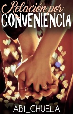 Relación por conveniencia by abi_chuela