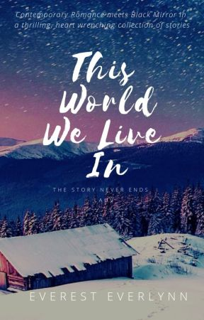 This World We Live In by EverestNeverlynn