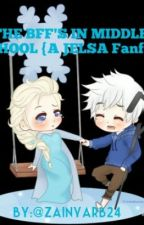 The Bff's In Middle School {A Jelsa Fanfic} by MrsBroseph