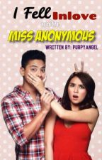 I Fell Inlove With Miss Anonymous by PurpyAngel