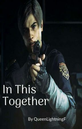 In This Together (RE2:Leon Kennedy x OC) by QueenLightningF