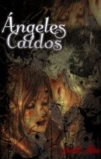 Ángeles Caídos [Dramione-Fic] by MaialenAlonso1