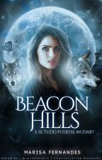 Beacon Hills: E Se Tudo Pudesse Mudar? by marisafernandes12