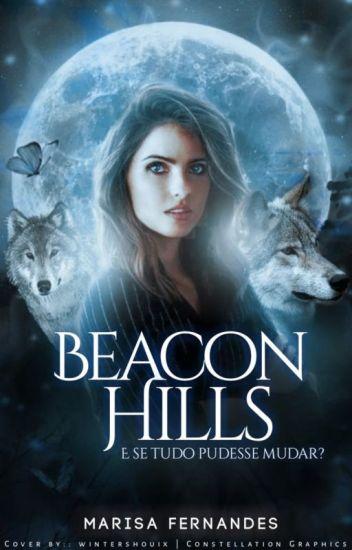 Beacon Hills: E Se Tudo Pudesse Mudar?