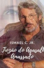 O Tiozão do Agasalho Amassado by IsmaelDeCamposJunior