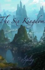 The Six Kingdoms: A Roleplay by QueenEmber7