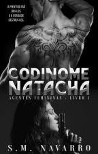 Codinome Natacha  (completo) Vai ser retirado 01/ 03/ 2019 by SimoneNavarro1