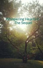 Whispering Hearts II - The Sequel by katmadison