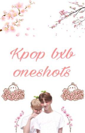 Kpop oneshots [bxb] by JENNALINE_LINLIN