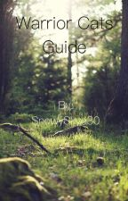 🐾🐈Warrior Cats Guide🐈🐾 by SnowySkye30