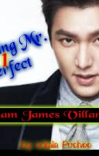 Seducing Mr. Perfect: William James Villamonte COMPLETED by FrustratedWriterX