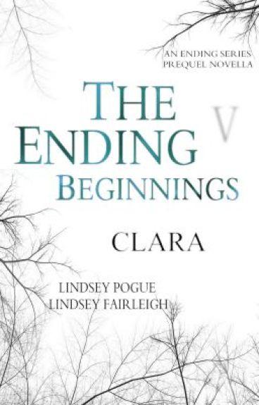 The Ending Beginnings V: Clara by TeamLindsey