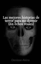 Historias de terror cortas (En echos reales) by Denisse-Akira