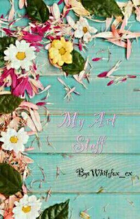 My Art Stuff  by Whitefox_cx