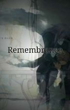 Remembrance( A Kingdom Hearts Fanfiction) by Ashe_Hime