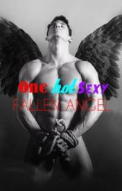 One Hot And Sexy Fallen Angel ☦ by lovingsweetheart