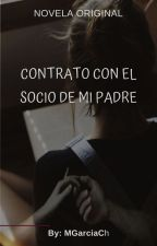 Contrato Con El Socio De Mi Padre (Original 1y2 Temporada) by MGarciaCH