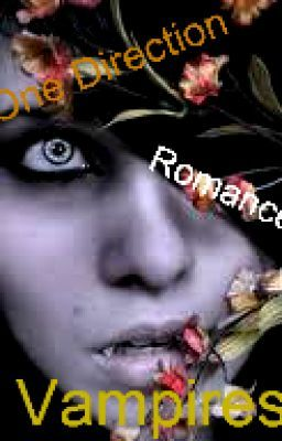 One Direction, Romance, and.......Vampires? A 1D Fanfiction.  (ON HOLD!)