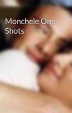 Monchele One Shots by Dan_naa