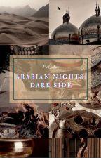 ARABIAN NIGHTS: Dark Side(REVISING) by ChimKie_97